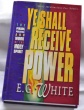 Ye Shall Receive Power -  EGW